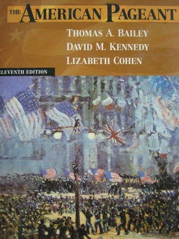 American Pageant 11th Edition (H) by Bailey, Kennedy, Cohen,