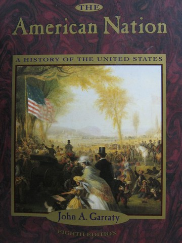 American Nation A History of the United States 8th Edition (H)