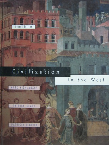 Civilization in the West 2nd Edition (H) by Kishlansky, Geary,