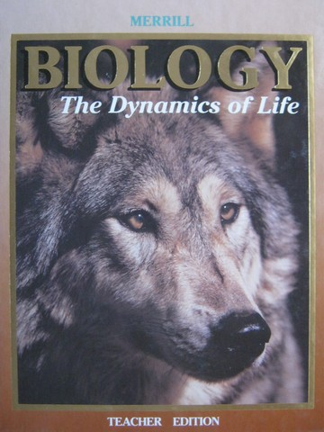 Biology The Dynamics of Life TE (TE)(H) by Biggs, Emmeluth,