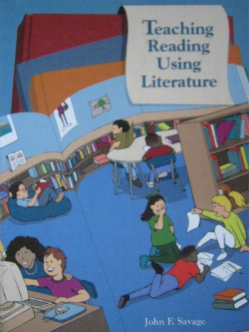 Teaching Reading Using Literature (H) by John F Savage