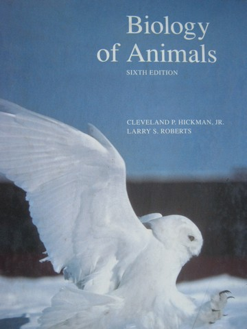Biology of Animals 6th Edition (H) by Hickman, Jr. & Roberts