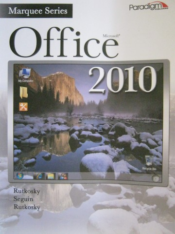 Marquee Series Microsoft Office 2010 (Spiral) by Rutkosky,