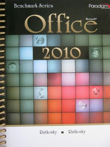 Benchmark Series Microsoft Office 2010 (Spiral) by Rutkosky,