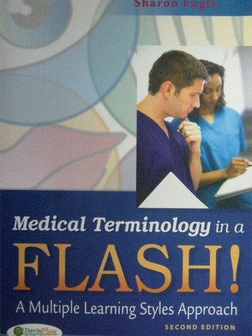 Medical Terminology in a Flash! 2nd Edition (P) by Sharon Eagle