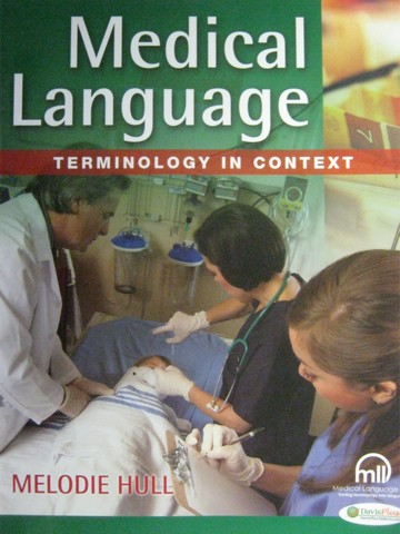 Medical Language Terminology in Context (P) by Melodie Hull