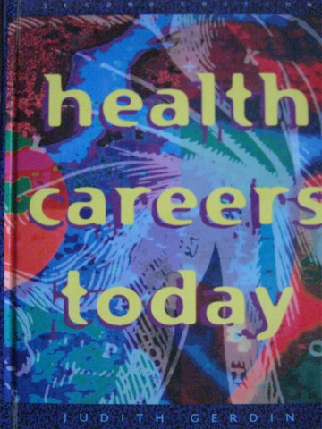Health Careers Today 2nd Edition (H) by Judith Gerdin