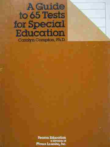 A Guide to 65 Tests for Special Education (P) by Carolyn Compton