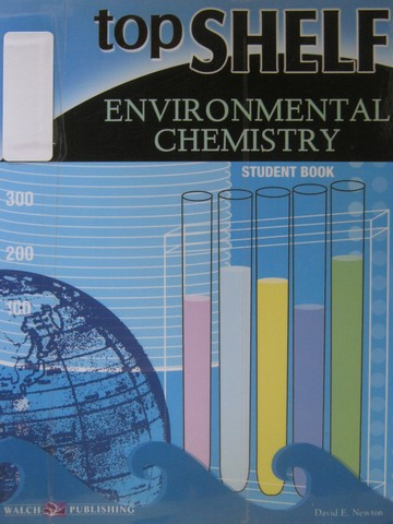 Top Shelf Environmental Chemistry Student Book (P) by Newton
