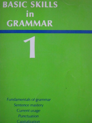 Basic Skills in Grammar 1 Revised Edition (P) by Ralph K Alger