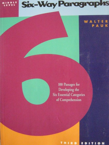 Six-Way Paragraphs Middle Level 3rd Edition (P) by Walter Pauk