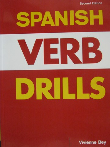 Spanish Verb Drills 2nd Edition (P) by Vivienne Bey