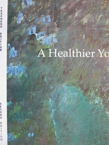 A Healthier You 2nd Edition TE (TE)(H) by Fodor, Glass, Gmur,