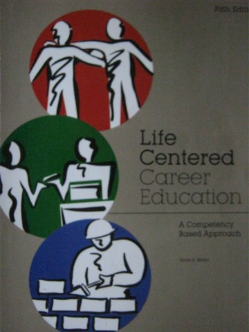 Life Centered Career Education 5th Edition (P) by Donn Brolin