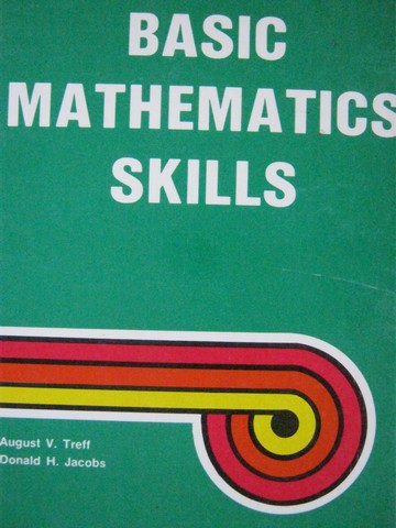Basic Mathematics Skills (H) by August Treff & Donald Jacobs