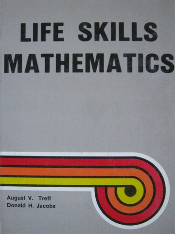 Life Skills Mathematics (H) by August Treff & Donald Jacobs