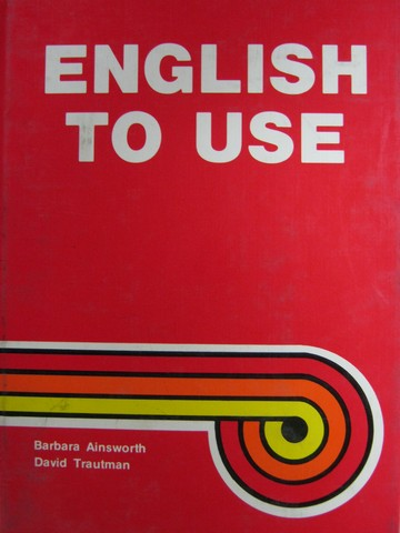 English to Use (H) by Barbara Ainsworth & David Trautman