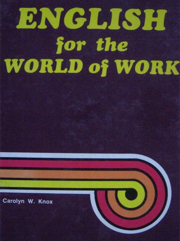 English for the World of Work (H) by Carolyn W Knox