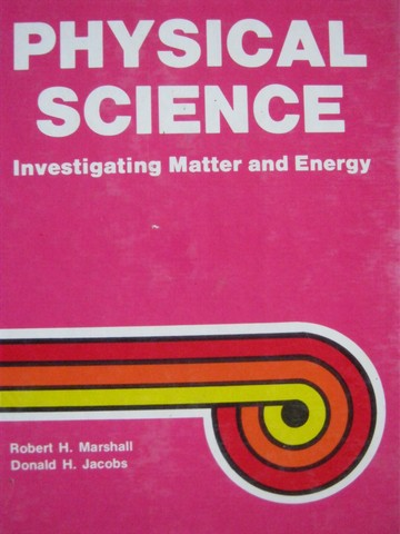 Physical Science Investigating Matter & Energy (H) by Marshall,