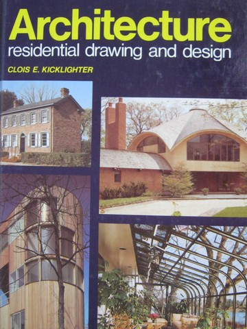 Architecture Residential Drawing & Design (H) by Kicklighter,