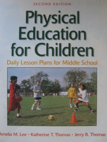 Physical Education for Children 2nd Edition (P) by Lee, Thomas,