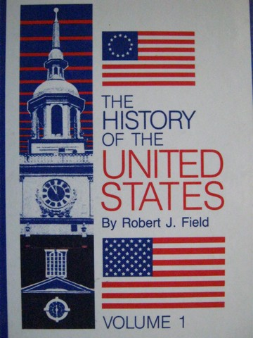 History of the United States Volumes 1 (H) by Robert J Field