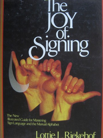Joy of Signing (H) by Lottie L Riekehof