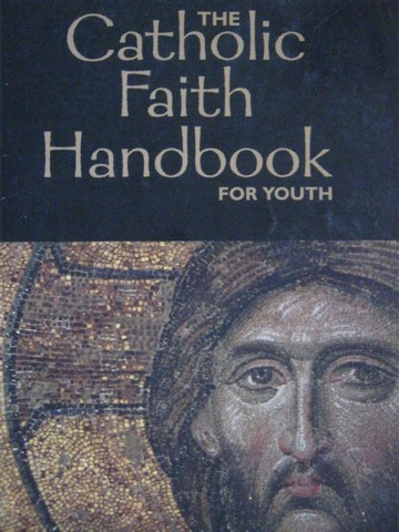 Catholic Faith Handbook for Youth (P) by Brian Singer-Towns
