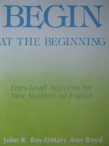Begin at the Beginning (P) by John R Boyd & Mary Ann Boyd