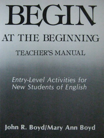 Begin at the Beginning TM (TE)(P) by John Boyd & Mary Boyd
