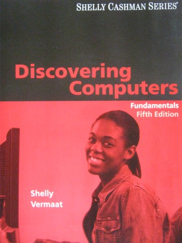 Discovering Computers Fundamentals 5th Edition (P) by Shelly,