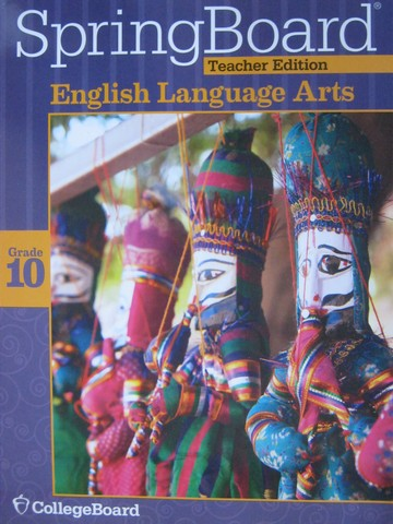 SpringBoard English Language Arts 10 TE (TE)(P) by Bishop,