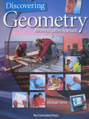 Discovering Geometry An Investigative Approach 3e (H) by Serra