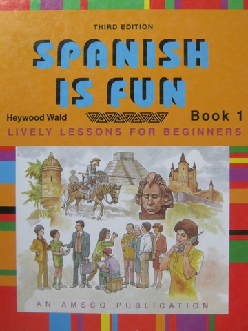 Spanish is Fun Book 1 3rd Edition (H) by Heywood Wald