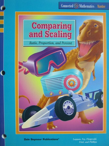Connected Mathematics Comparing & Scaling (P) by Lappan, Fey,