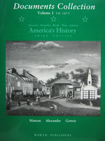America's History 3e Documents Collection Volume 1 To 1877 (P)