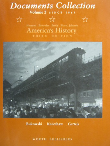 America's History 3e Documents Collection Volume 2 Since 1865(P)