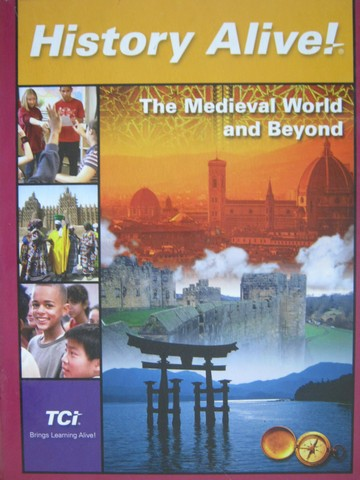 History Alive! The Medieval World & Beyond (H) by Frey, Duggan,