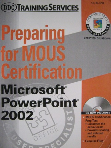 Preparing for MOUS Certification Microsoft PowerPoint (Spiral)