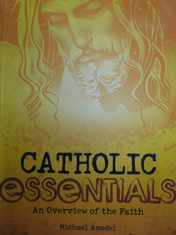 Catholic Essentials (P) by Michael Amodei