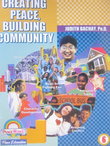 Creating Peace Building Community Grade 6 (P) by Judith Bachay