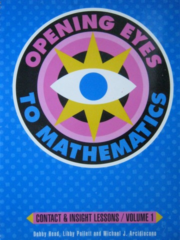 Opening Eyes to Mathematics 3 TE Volume 1 (TE)(Spiral) by Head,