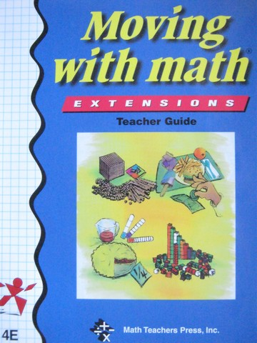 Moving with Math 4E Extensions TG (TE)(Spiral) by Pierson