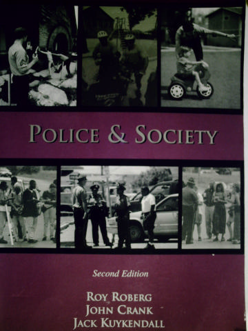 Police & Society 2nd Edition (P) by Roberg, Crank, & Kuykendall