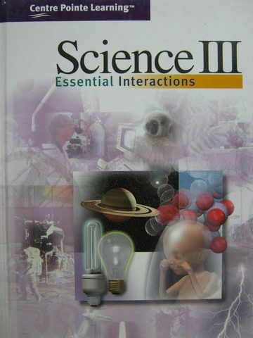 Science 3 Essential Interactions (H) by Colvard, Dirksen, Hirsch