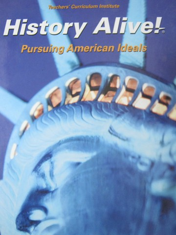 History Alive! Pursuing American Ideals (H) by Bower & Hart