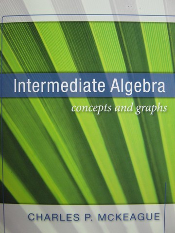 Intermediate Algebra Concepts & Graphs (P) by McKeague