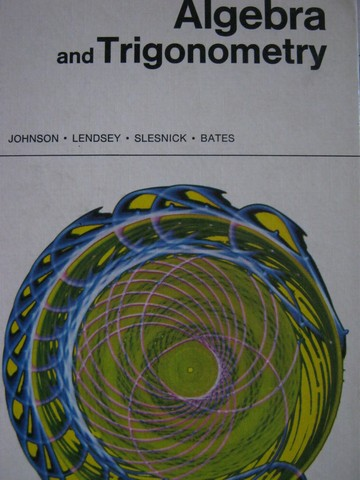 Algebra & Trigonometry 2nd Edition with Answers (H) by Johnson,