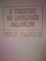 A Treatise on Advanced Calculus (P) by Philip Franklin