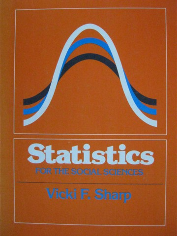 Statistics for the Social Sciences (H) by Vicki F Sharp